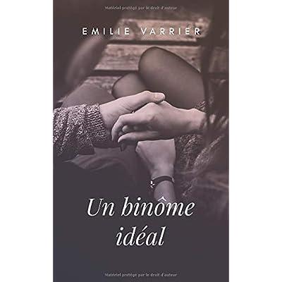 Un binôme idéal: Un roman optimiste qui réveille l'envie d'aimer. Suivez une jeune femme dans une histoire d'amour pleine de douceur.