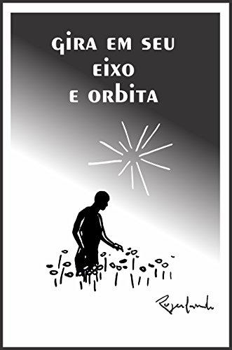 gira em seu eixo e orbita (Portuguese Edition) por Rogerlando Cavalcante