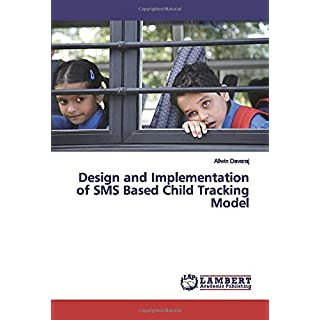 Design and Implementation of SMS Based Child Tracking Model