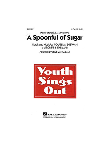 A Spoonful Of Sugar (Mary Poppins) - 2-Part - 2 Parts Voices + piano - CHORAL SCORE