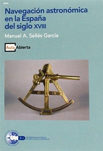 Navegación Astronómica En La España Del Siglo XvIII (AULA ABIERTA) por Manuel A. SELLÉS GARCÍA