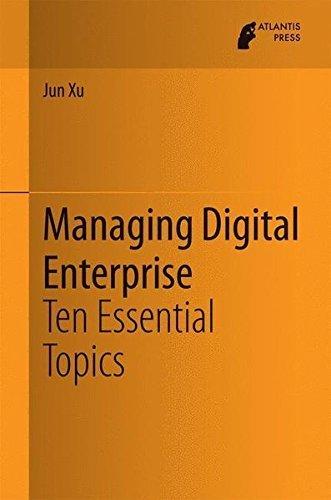 Managing Digital Enterprise: Ten Essential Topics by Jun Xu (2014-10-11)