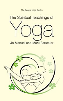 The Spiritual Teachings Of Yoga by [Forstater, Mark, Manuel, Joanna ]