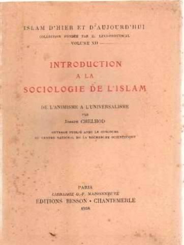 Introduction à la sociologie de l'islam/ de l'animisme a l'universalisme