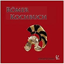 Das Römer-Kochbuch (Gewinner des GOURMAND WORLD COOKBOOK AWARDS in der Kategorie 'BEST ITALIAN CUISINE'