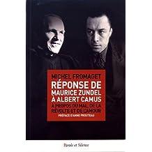 Réponse de Maurice Zundel à Albert Camus : A propos du mal, de la révolte et de l'amour