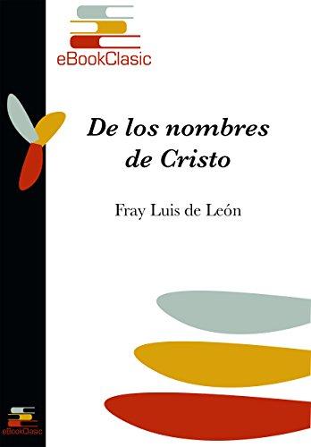 De los nombres de Cristo (Anotada) por Fray Luis De León
