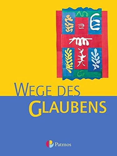 Religion Sekundarstufe I - Gymnasium - Bisherige Ausgabe: 7./8. Schuljahr - Wege des Glaubens: Schülerbuch