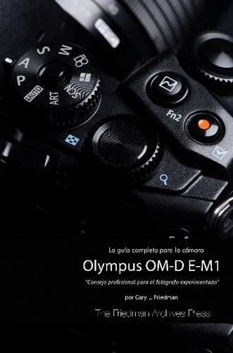 la-guia-completa-para-la-camara-olympus-om-d-e-m1-edicion-en-bn