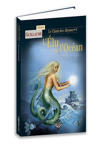 Le Chant des Abysses, Tome 1 : L'élu de l'océan