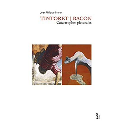 Tintoret / Bacon : Catastrophes picturales