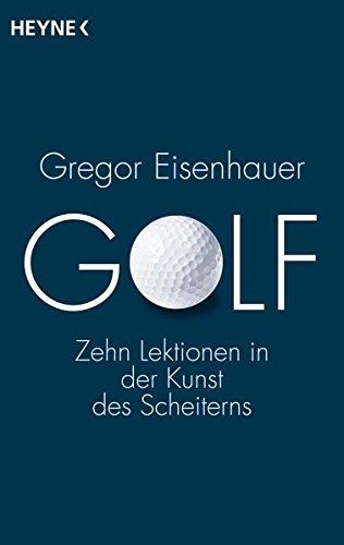 Preisvergleich Produktbild Golf: Zehn Lektionen in der Kunst des Scheiterns