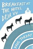 Breakfast at the Hotel Déjà vu: An ebook-exclusive novella