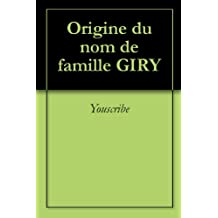 Origine du nom de famille GIRY (Oeuvres courtes)