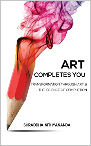 Art Completes You: Transformation Through Art & The Science of Completion (English Edition) por Shraddha Nithyananda