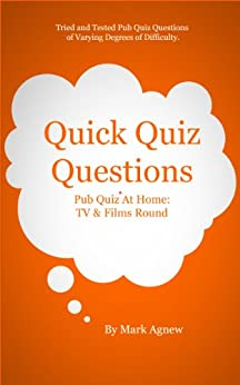 Quick Quiz Questions Pub Quiz At Home: TV & Films Round by [Agnew, Mark]