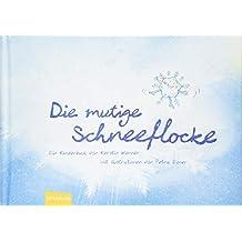 Die mutige Schneeflocke: Ein Kinderbuch von Kerstin Werner
