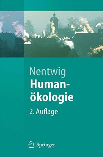 Humanökologie: Fakten - Argumente - Ausblicke (Springer-Lehrbuch)