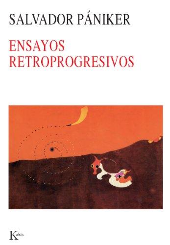 ENSAYOS RETROPROGRESIVOS por Salvador Pániker