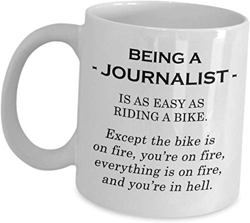 Journalist Mug Gifts For Women Men - As Easy As Riding A Bike On Fire - Coffee Cup Reporter Editor Editorial Writer Columnist World Press Day Funny Cute Gag Journalism Wife Husband Friend