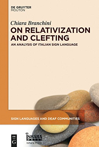 On Relativization and Clefting: An Analysis of Italian Sign Language (Sign Languages and Deaf Communities [SLDC] Book 5) (English Edition)