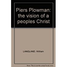 Piers Plowman: the vision of a peoples Christ