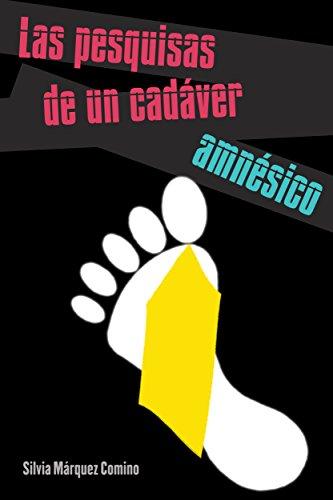 Las pesquisas de un cadáver amnésico por Silvia Márquez Comino