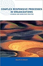 [(Complex Responsive Processes in Organizations : Learning and Knowledge Creation)] [By (author) Ralph D. Stacey] published on (April, 2001)