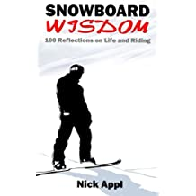 Snowboard Wisdom: 100 Reflections on Life and Riding