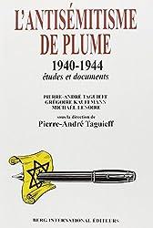 L'ANTISEMITISME DE PLUME 1940-1944. Etudes et documents