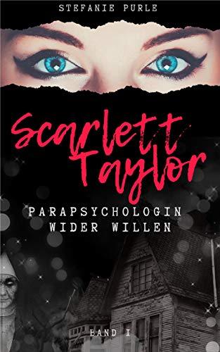 Scarlett Taylor: Parapsychologin wider Willen