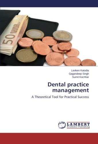 Dental practice management: A Theoretical Tool for Practical Success (Dental Tools Buch)