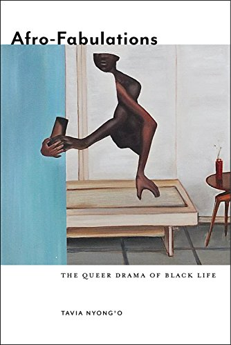 Afro-Fabulations: The Queer Drama of Black Life (Sexual Cultures)