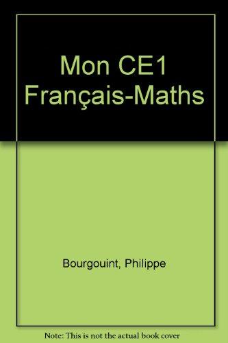 Mon CE1, français-math : 7-8 ans. Au fil des jours par Philippe Bourgouint, Yves Henry, Annie-Claude Martin