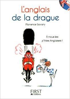 Petit livre de - Anglais de la drague de Florence SAVARY ( 10 avril 2013 )