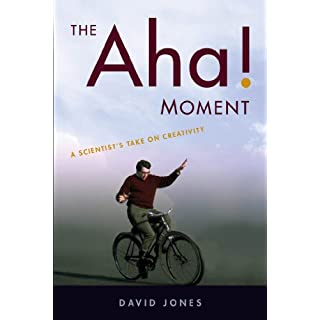 The Aha! Moment: A Scientist's Take on Creativity (English Edition)