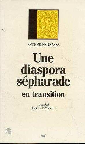 Une diaspora Sépharade en transition : Istanbul, XIX-XXe siècles
