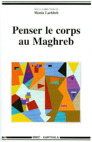Penser le corps au Maghreb par LACHHEB Mona