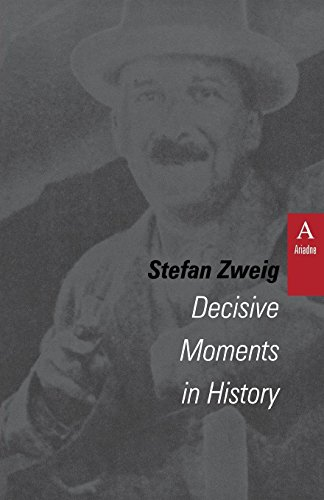 Decisive Moments in History: Twelve Historical Miniatures (English Edition) por Stefan Zweig