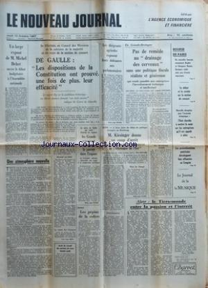 NOUVEAU JOURNAL (LE) [No 2] du 12/10/1967 - UN LARGE EXPOSE DE M MICHEL DEBRE OUVRE LE DEBAT BUDGETAIRE A LÔÇÖASSEMBLEE NATIONALE - UNE ATMOSPHERE NOUVELLE - SE FELICITANT AU CONSEIL DES MINISTRES DE LA COHESION DE LA MAJORITE ET DU REJET DE LA MOTION DE CENSURE - DE GAULLE - LES DISPOSITIONS DE LA CONSTITUTION ONT PROUVE UNE FOIS DE PLUS LEUR EFFICACITE - LE RAPPORT REY SUR LA CANDIDATURE BRITANNIQUE AU MARCHE COMMUN DEMANDE UNE ETUDE ATTENTIVE PAR M COUVE DE MURVILLE - RENAULT AU CHILI - LE S