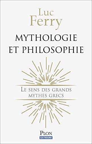Mythologie et philosophie par Luc FERRY