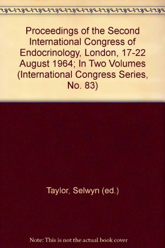 Proceedings of the Second International Congress of Endocrinology, London, 17-22 August 1964; In Two Volumes (International Congress Series, No. 83)
