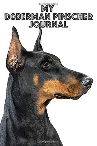 My Doberman Pinscher Journal (My Dog Journal, Band 2) -