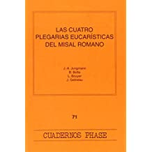 Las cuatro plegarias eucarísticas del Misal romano (CUADERNOS PHASE)