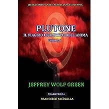 Plutone IL Viaggio Evolutivo Dell'Anima Volume 1 (Italian Edition)
