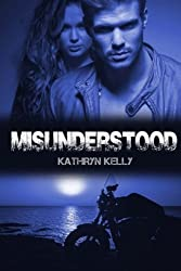 Misunderstood (Death Dwellers MC) by Kathryn Kelly (2014-06-30)