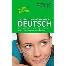 PONS Großes Schulwörterbuch Deutsch: Das Rechtschreib- und Bedeutungswörterbuch. Mit 42.000 Stichwörtern & Wendungen.