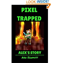 Pixel Trapped: Alex's Story (The Ultimate Portal Series: An Unofficial Minecraft Series Book 3)