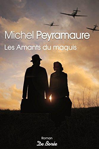 Amants du Maquis (les) par Peyramaure Michel