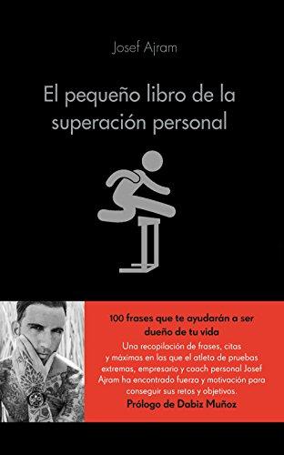 El pequeño libro de la superación personal: Échale gasolina a tu cerebro y consigue todo lo que te propongas por Josef Ajram